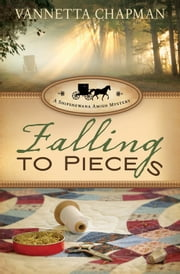Falling to Pieces - A Quilt Shop Murder ebook by Vannetta Chapman