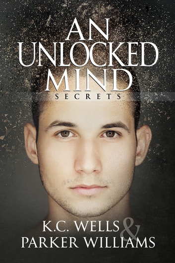 An Unlocked Mind ebook by K.C. Wells,Parker Williams