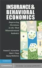 Insurance and Behavioral Economics ebook by Professor Howard C. Kunreuther,Professor Mark V. Pauly,Dr Stacey McMorrow