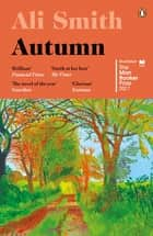 Autumn - SHORTLISTED for the Man Booker Prize 2017 ebook by Ali Smith