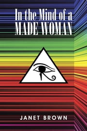 In the Mind of a Made Woman ebook by Janet Brown