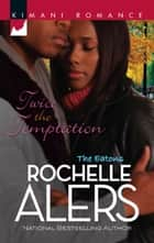 Twice The Temptation ebook by Rochelle Alers