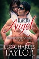 Guardian Angel ebook by Leo Charles Taylor