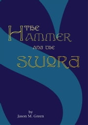 The Hammer And The Sword ebook by Jason M. Green