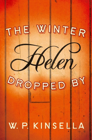 The Winter Helen Dropped By ebook by W. P. Kinsella