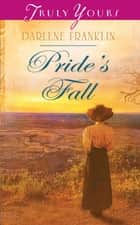 Pride's Fall ebook by Darlene Franklin
