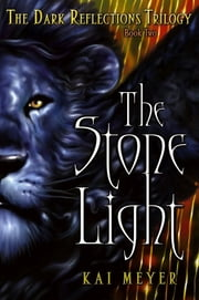 The Stone Light ebook by Kai Meyer,Elizabeth D. Crawford