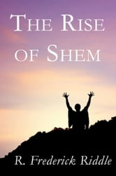 The Rise of Shem ebook by R. Frederick Riddle
