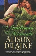 A Gentleman 'Til Midnight ebook by Alison DeLaine