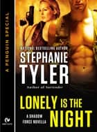 Lonely is the Night ebook by Stephanie Tyler