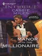 In the Manor with the Millionaire ebook by Cassie Miles