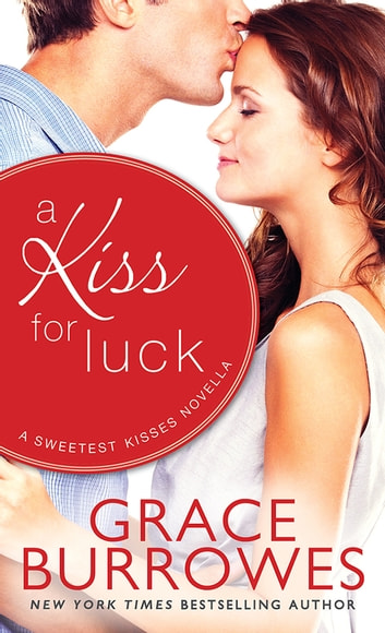 A Kiss for Luck - A Novella ebook by Grace Burrowes