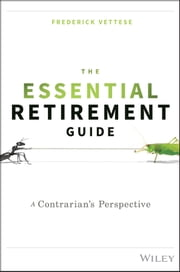 The Essential Retirement Guide - A Contrarian's Perspective ebook by Frederick Vettese