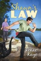 Shawn's Law ebook by Renae Kaye