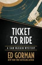 Ticket to Ride ebook by Ed Gorman
