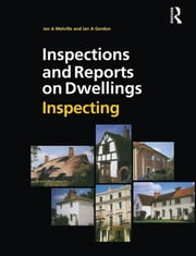 Inspections and Reports on Dwellings: Inspecting ebook by Ian A. Melville,Ian A. Gordon