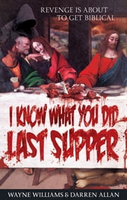 I Know What You Did Last Supper ebook by Wayne Williams,Darren Allan