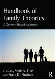 Handbook of Family Theories - A Content-Based Approach ebook by Mark A. Fine,Frank D. Fincham