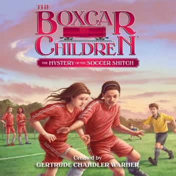 The Mystery of the Soccer Snitch audiobook by Gertrude Chandler Warner