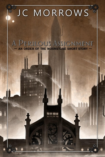 A Perilous Assignment - Order of the MoonStone Short Stories, #1 ebook by JC Morrows