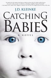 Catching Babies ebook by J.D. Kleinke