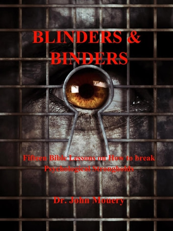 Blinders & Binders ebook by Dr. John Mouery