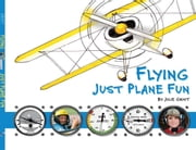 Flying: Just Plane Fun ebook by Julie Grist
