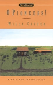 O Pioneers! ebook by Willa Cather,Marcelle Clements