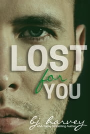 Lost For You ebook by BJ Harvey