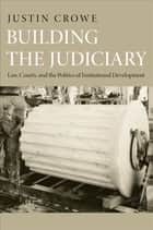 Building the Judiciary ebook by Justin Crowe