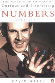 The Penguin Dictionary of Curious and Interesting Numbers ebook by David Wells