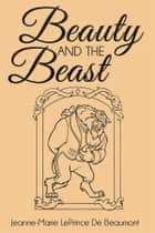 Beauty and the Beast ebook by Jeanne Marie LePrince De Beaumont
