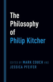 The Philosophy of Philip Kitcher ebook by Mark Couch,Jessica Pfeifer