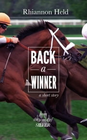 Back a Winner: A Silver Universe Story ebook by Rhiannon Held