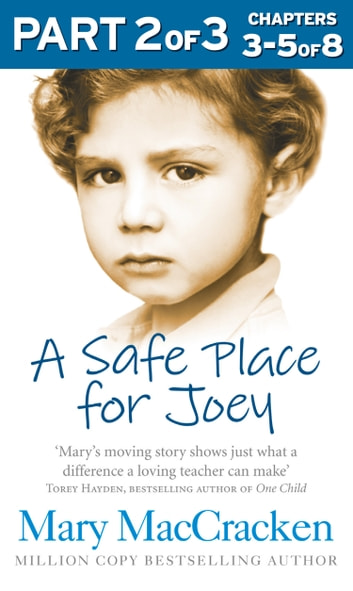 A Safe Place for Joey: Part 2 of 3 ebook by Mary MacCracken