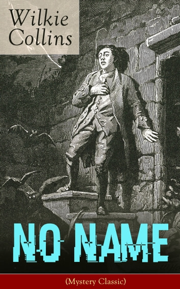 No name mystery classic from the prolific english writer best the prolific english writer best known for the woman in white armadale the moonstone the dead secret man and wife poor miss finch the black robe fandeluxe