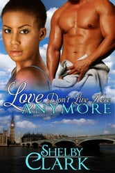 Love Don't Live Here Anymore ebook by Shelby Clark