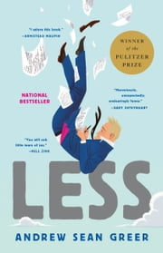 Less (Winner of the Pulitzer Prize) - A Novel ebook by Andrew Sean Greer