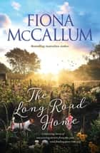 The Long Road Home ebook by Fiona McCallum