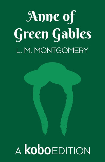 Anne of Green Gables ebook by L. M. Mongomery