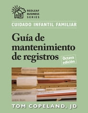 Cuidado infantil familiar Guía de mantenimiento de registros, Octava edición ebook by Tom Copeland, JD