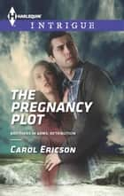 The Pregnancy Plot ebook by Carol Ericson