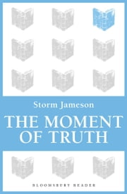 The Moment of Truth ebook by Storm Jameson