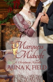 The Marquess and the Midwife ebook by Alina K. Field