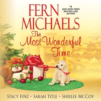 Most Wonderful Time, The audiobook by Fern Michaels,Stacy Finz,Sarah Title,Shirlee McCoy