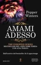 Amami adesso Ebook di Pepper Winters