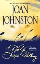 A Wolf in Sheep's Clothing ebook by Joan Johnston