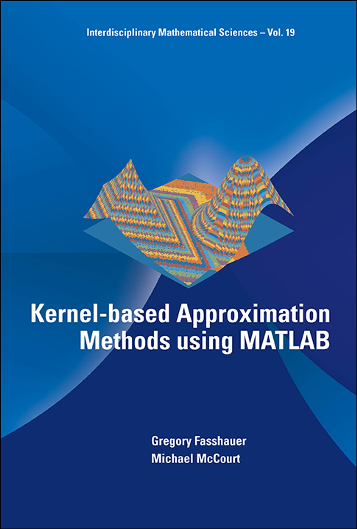 Kernel-based Approximation Methods using MATLAB ebook by Gregory Fasshauer  - Rakuten Kobo