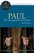 Paul, Proclaiming Christ Crucified ebook by Ronald D. Witherup PSS