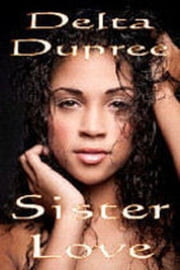 Sister Love ebook by Delta Dupree
